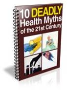 eBook - 10 Deadly Health Myths Of The 21st Century